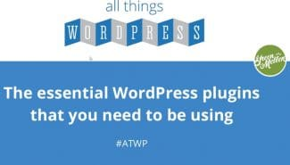 Meetup: The Essential WordPress Plugins that You Need to be Using