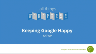 Meetup: Keeping Google Happy