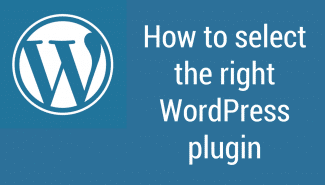 WordPress: How to select the right plugin for the job