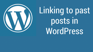 WordPress: Linking to past posts