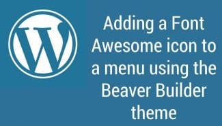 WordPress: Add a Font Awesome icon to menu using the Beaver Builder Theme