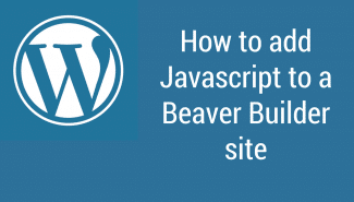 WordPress: How to add Javascript (jQuery) to a Beaver Builder site