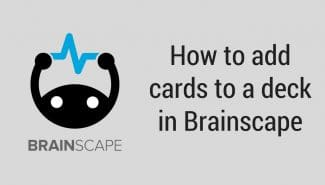 Adding cards to a deck in Brainscape