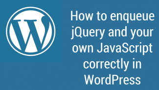 WordPress: How to enqueue jQuery and your own JavaScript correctly